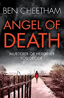 Angel of Death: An edge-of-your-seat suspense thriller with an incredibly heart-breaking finale (The Missing Ones Book 1) by [Cheetham, Ben]