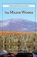 The Maine Woods (The Literary Naturalist Series)