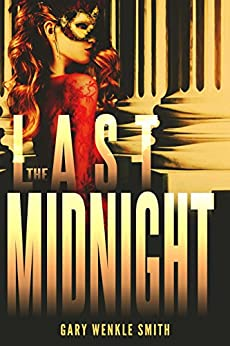The Last Midnight by [Smith, Gary Wenkle]