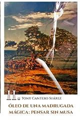 II. Óleo de Una Madrugada Mágica: Pensar sin Musa. (Colección Los Susurros de Cantero Óleos Poéticos.) ペーパーバック