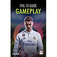 FIFA 18 Gameplay Guide: FIFA 18 Gameplay Tips for Attacking and Defending. (FIFA 18 Tips) (English Edition)