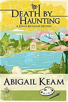 Death By Haunting 7 (Josiah Reynolds Mysteries) by [Keam, Abigail]