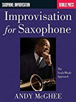 Improvisation for Saxophone: The Scale/Mode Approach (Saophone: Improvisation)