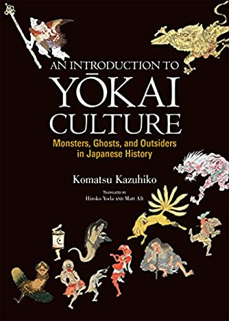 Introduction to Yōkai Culture: Monsters, Ghosts, and Outsiders in Japanese History (JAPAN LIBRARY)
