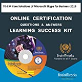 70-334 Core Solutions of Microsoft Skype for Business 2015 Online Certification Learning Made Easy