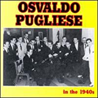 In the 1940s by Osvaldo Pugliese (2013-05-03)