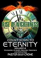 Countdown To Eternity, Vol 4, Unprecedented / Exponential Increase In Wickedness
