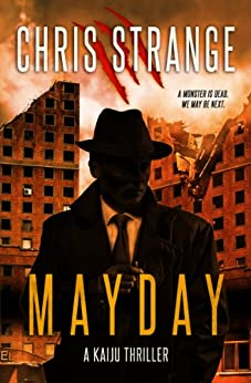 Mayday: A Kaiju Thriller by [Strange, Chris]