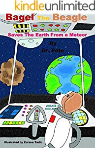 Bagel The Beagle Saves the Earth From a Meteor: Bagel the Beagle Book 1 (English Edition)