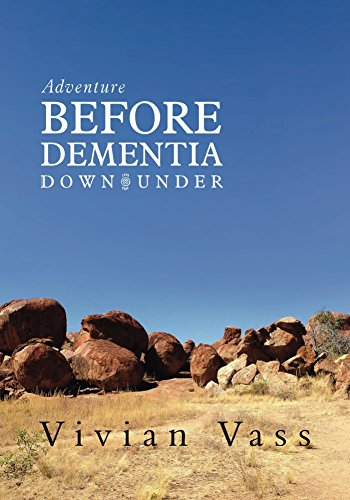 Adventure Before Dementia Down Under: An epic Journey (English Edition)