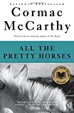 All the Pretty Horses: Border Trilogy (1) (Vintage International)