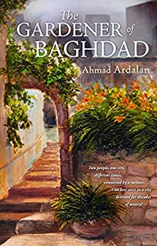 The Gardener of Baghdad by [Ardalan, Ahmad]
