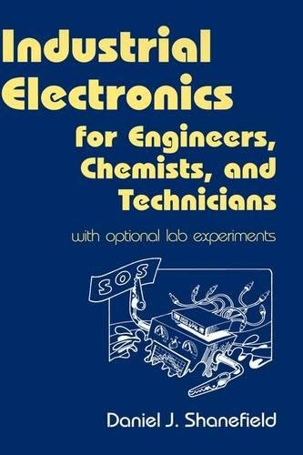 Download Industrial Electronics for Engineers, Chemists, and Technicians: With Optional Lab Experiments 0815514670