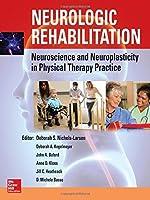 Neurologic Rehabilitation: Neuroscience and Neuroplasticity in Physical Therapy Practice by Deborah S. Nichols Larsen Deborah K. Kegelmeyer John A. Buford Anne D. Kloos Jill C. Heathcock D. Michele Basso(2016-03-29)