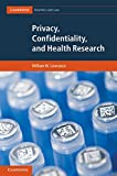 Privacy, Confidentiality, and Health Research (Cambridge Bioethics and Law)