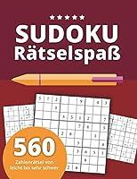 Sudoku Raetselspass: 560 Zahlenraetsel von leicht bis sehr schwer