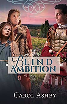 Blind Ambition (Light in the Empire) by [Ashby, Carol]