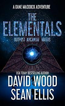 The Elementals: A Dane Maddock Adventure (Dane Maddock Universe Book 3) by [Wood, David, Ellis, Sean]
