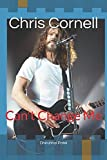 Chris Cornell: Can't Change Me