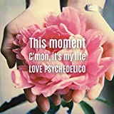 This moment♪LOVE PSYCHEDELICOのジャケット