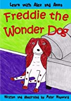Freddie the Wonder Dog (Learn With Alex and Anna)