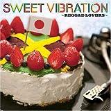 SWEET VIBRATION~Reggae Lovers~