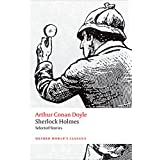 Sherlock Holmes: Selected Stories (Oxford Worlds Classics)