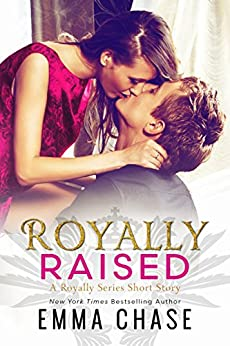 Royally Raised: A Royally Series Short Story (The Royally Series) by [Chase, Emma]
