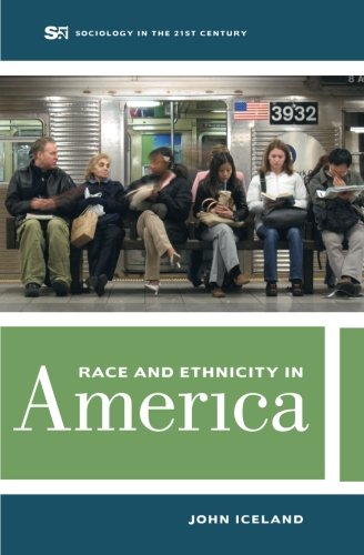 Download Race and Ethnicity in America (Sociology in the Twenty-First Century) (Sociology in the 21st Century) 0520286928