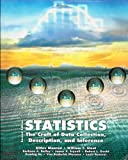Statistics: The Craft of Data Collection, Description, and Inference