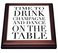 """TRV _ 163949EvaDane–面白い引用–Time to Drink Champagne and Dance On The Table、ブラック–五徳 8 by 8"""" ブラウン trv_163949_1"""