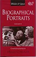 Britain and Japan: Biographical Portraits, Vol. VI (Britain & Japan) by Compiled & Edited by Hugh Cortazzi(2007-05-31)