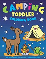 Camping Toddler Coloring Book: ABC Activity Book for Preschool & Kindergarten Kids!  Ages 1, 2, 3, 4, & 5 Year Old - Alphabet Activities, Letters, Words,  & Campsite Animals,  ABC's Coloring Book for Boys & Girls!