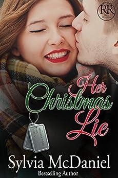 Her Christmas Lie (Military Romance) (Racy Reunions Book 2) by [McDaniel, Sylvia]