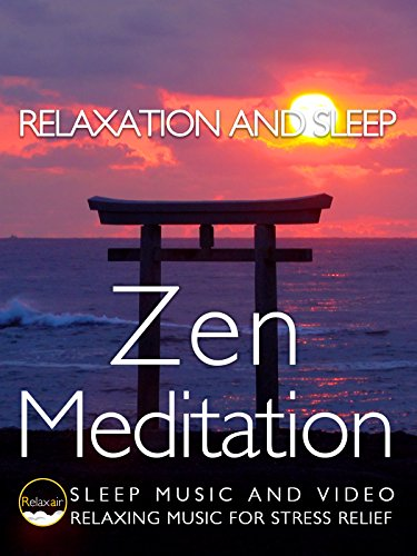 Relaxation and Sleep Zen Meditation Sleep Music and Video Relaxing Music for Stress Relief