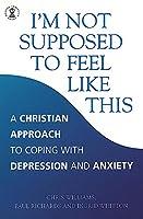 Im Not Supposed to Feel Like This (Hodder Christian Books)