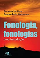 Fonologia, Fonologias. Uma Introdução