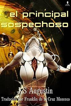 El Principal Sospechoso (Spanish Edition) by [Augustin, KS]