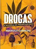 Drogas - a Historia do Proibicionismo (Português)