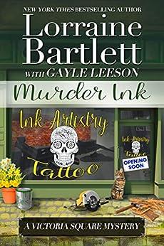 Murder Ink (Victoria Square Mysteries Book 6) by [Bartlett, Lorraine, Leeson, Gayle]