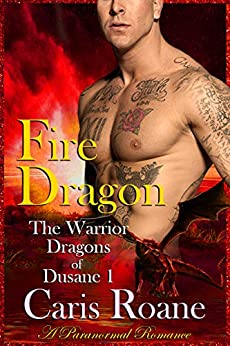 Fire Dragon: A Paranormal Romance (The Dragon Warriors of Dusane Book 1) by [Roane, Caris]
