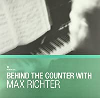 ROUGH TRADE SHOPS PRESENT: BEHIND THE COUNTER - MAX RICHTER [Analog]