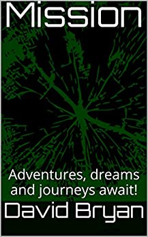 Mission Vol. 1: Adventures, dreams and journeys await! (Mission Series) by [Bryan, David]