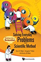 Solving Everyday Problems With the Scientific Method: Thinking Like a Scientist