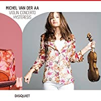 Violin Concerto / Hysteresis by Van Der Aa
