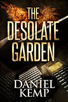 The Desolate Garden (Heirs And Descendants Book 1) by [Kemp, Daniel]