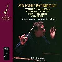1961 Lugano Concert & Berne Recordings - Vaughan Williams, Mendelssohn etc. by Halle Orchestra