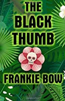 The Black Thumb: In Which Molly Takes On Tropical Gardening, A Toxic Frenemy, A Rocky Engagement, Her Albanian Heritage, and Murder (Professor Molly Mysteries)