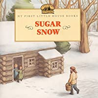 Sugar Snow (Little House Picture Book) by Laura Ingalls Wilder(1999-09-22)