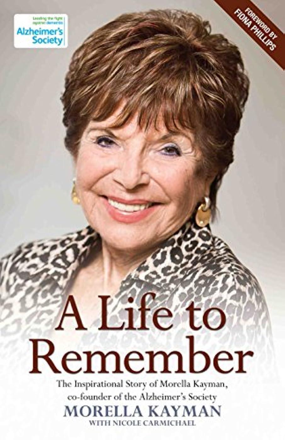 バイナリ密度味わうA Life to Remember: The Life Story of Morella Kayman, Co-Founder of the Alzheimer's Society